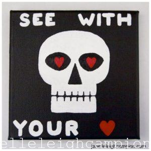 See With Your Heart (Skeleton) on Acrylic on Canvas by New Orleans Jackson Square Artist, Jenelle Leigh Campion MFA @jenelleleighc